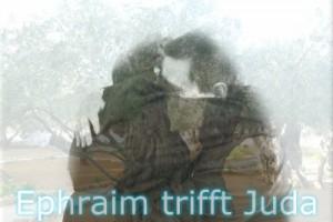 Ephraim trifft Juda