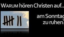 Warum hören Christen auf, am Sonntag zu ruhen?!