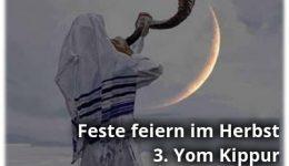Feste Feiern im Herbst – 3. Yom Kippur