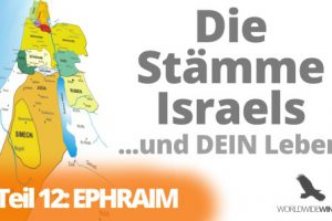 Die Stämme Israels – Teil 12 – Ephraim