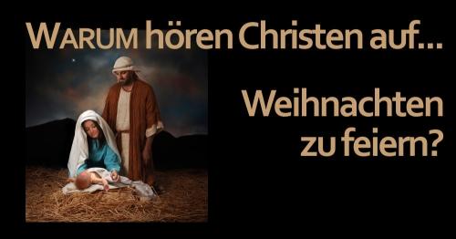 Warum hören Christen auf, Weihnachten zu feiern?