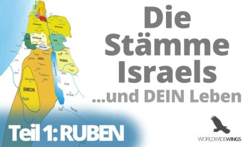 Die Stämme Israels – Teil 1 – Ruben