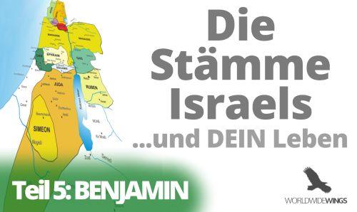 Die Stämme Israels – Teil 5 – Benjamin