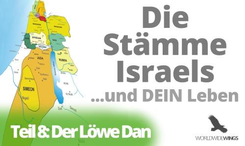 Die Stämme Israels – Teil 8 – Die Stämme heute: Der Löwe Dan