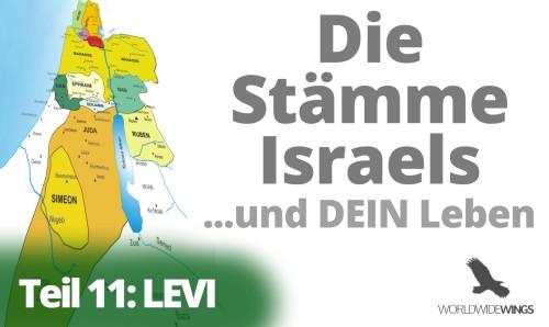 Die Stämme Israels – Teil 11 – Levi
