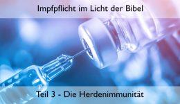Impfpflicht im Licht der Bibel (Teil 3) – Die Herdenimmunität
