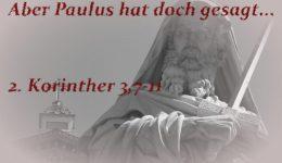 Aber Paulus hat doch gesagt...